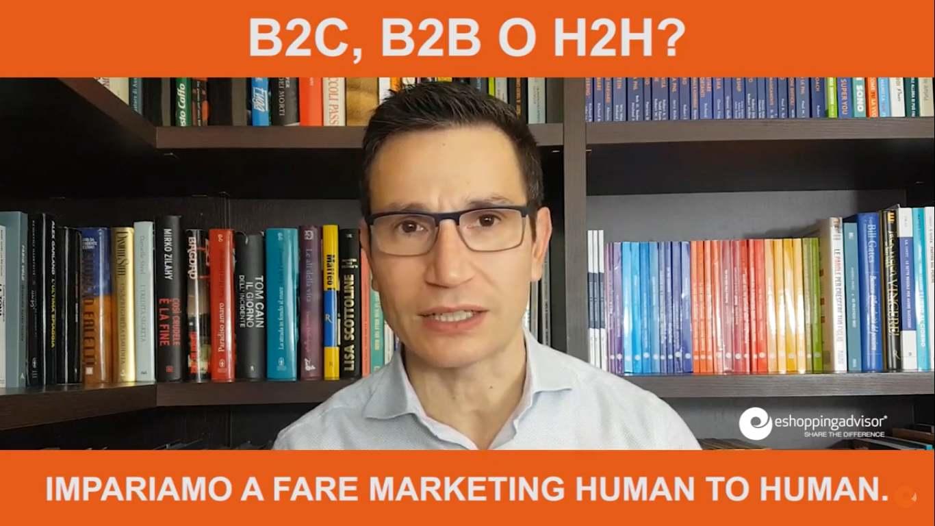B2C, B2B o H2H? Impariamo a fare marketing Human to Human