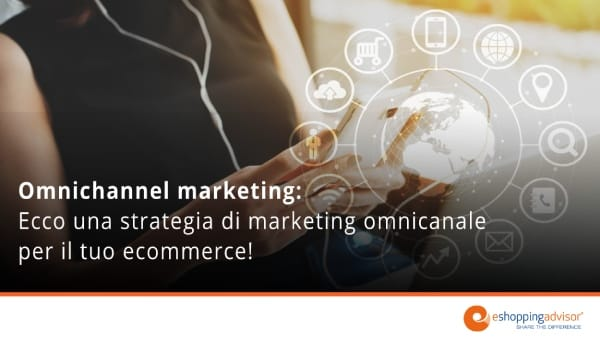 strategia omnichannel marketing per ecommerce