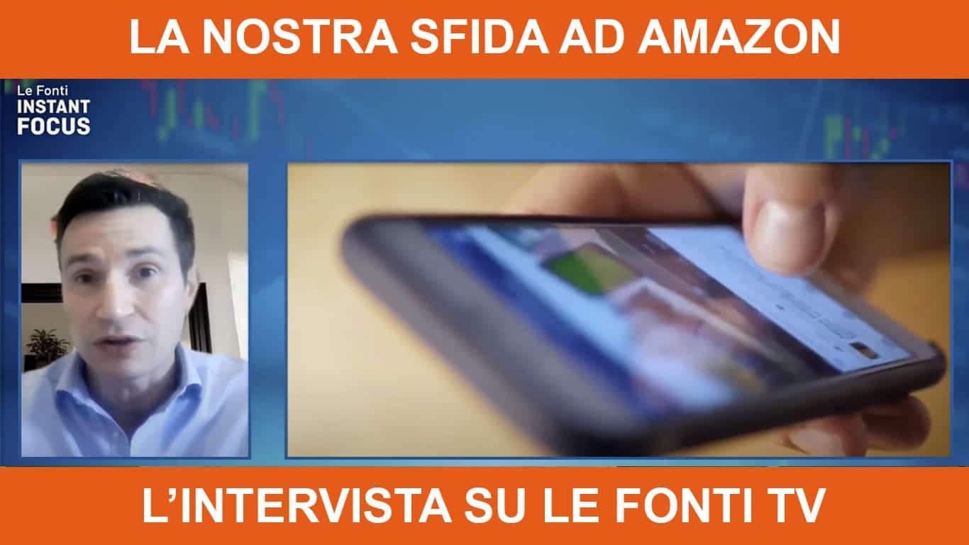eShoppingAdvisor sfida Amazon: l'intervista su Le Fonti TV